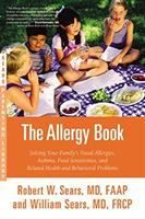 The Allergy Book : Solving Your Family's Nasal Allergies, Asthma, Food Sensitivities, And Related Health And Behavioral Problems by Sears, Robert W. © 2015 (Added: 8/13/15)