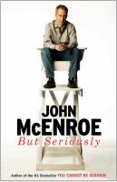 But Seriously by McEnroe, John © 2017 (Added: 7/6/17)