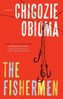 The Fishermen : A Novel by Obioma, Chigozie © 2015 (Added: 5/6/15)