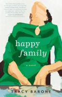 Happy Family : A Novel by Barone, Tracy © 2016 (Added: 8/19/16)