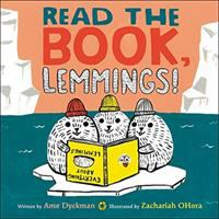 Read+the+book+lemmings by Dyckman, Ame © 2017 (Added: 11/9/17)
