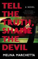 Tell The Truth, Shame The Devil : A Novel by Marchetta, Melina © 2016 (Added: 10/13/16)