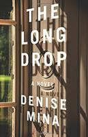 The Long Drop : A Novel by Mina, Denise © 2017 (Added: 5/23/17)