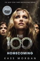 The 100 : Homecoming by Morgan, Kass © 2015 (Added: 8/30/16)