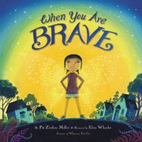 When+you+are+brave by Miller, Pat Zietlow © 2019 (Added: 4/23/19)