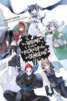 Is It Wrong To Try To Pick Up Girls In A Dungeon? : Volume 8 by åOmori, Fujino © 2017 (Added: 4/18/17)