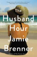 The Husband Hour by Brenner, Jamie © 2018 (Added: 5/11/18)