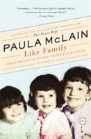 Like Family : Growing Up In Other People's Houses : A Memoir by McLain, Paula © 2013 (Added: 3/30/15)