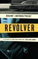 Revolver by Swierczynski, Duane © 2016 (Added: 8/26/16)