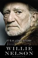 It's A Long Story : My Life by Nelson, Willie © 2015 (Added: 5/11/15)