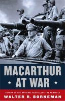 Macarthur At War : World War Ii In The Pacific by Borneman, Walter R. © 2016 (Added: 8/29/16)