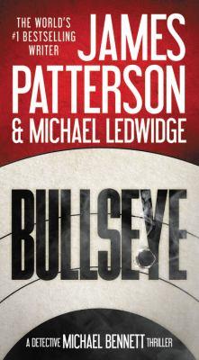 Cover image for Bullseye : a Detective Michael Bennett thriller