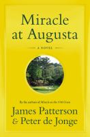 Miracle At Augusta by Patterson, James © 2015 (Added: 4/6/15)