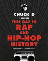 Cover art for Chuck D Presents This Day in Rap and Hip-Hop History