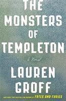 Monsters of Templeton by Lauren Groff