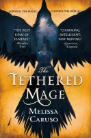 The Tethered Mage by Caruso, Melissa © 2017 (Added: 1/16/18)