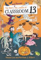 The+happy+and+heinous+halloween+of+classroom+13 by Lee, Honest © 2018 (Added: 7/6/18)