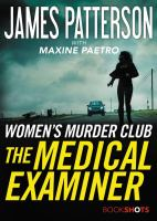The Medical Examiner : A Women's Murder Club Story by Patterson, James © 2017 (Added: 11/13/17)