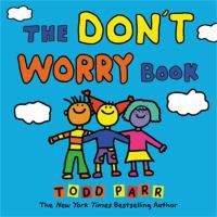 The+dont+worry+book by Parr, Todd © 2019 (Added: 7/25/19)