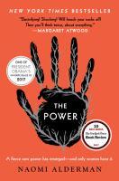 The Power : A Novel by Alderman, Naomi © 2017 (Added: 1/16/18)