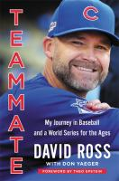 Teammate : My Journey In Baseball And A World Series For The Ages by Ross, David © 2017 (Added: 6/19/17)