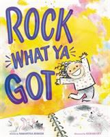 Rock+what+ya+got by Berger, Samantha © 2018 (Added: 10/15/18)