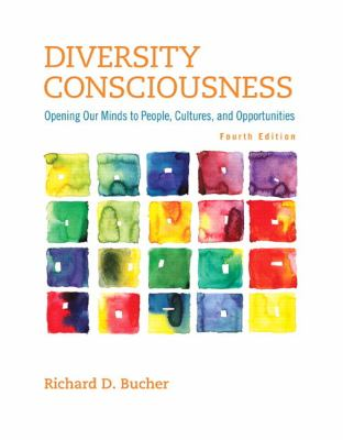 Diversity consciousness : opening our minds to people, cultures, and opportunities