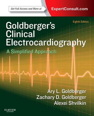 Goldberger's clinical electrocardiography : a simplified approach