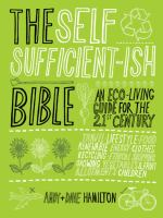 Cover of The Self Sufficient-ish Bible: An Eco-living Guide for the 21st Century