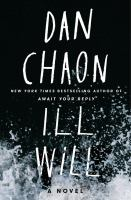 Ill Will : A Novel by Chaon, Dan © 2017 (Added: 3/9/17)
