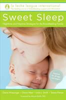 Sweet Sleep : Nighttime And Naptime Strategies For The Breastfeeding Family by Wiessinger, Diane © 2014 (Added: 8/13/18)