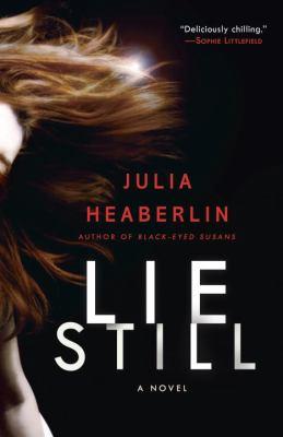 Details about Lie Still : a novel
