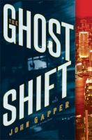 The Ghost Shift : A Novel by Gapper, John © 2015 (Added: 4/3/15)