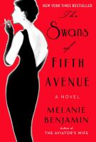The Swans Of Fifth Avenue : A Novel by Benjamin, Melanie © 2016 (Added: 1/26/16)