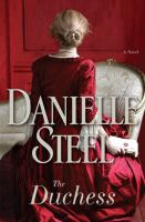 The Duchess : A Novel by Steel, Danielle © 2017 (Added: 7/5/17)