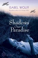 Shadows Over Paradise : A Novel by Wolff, Isabel © 2015 (Added: 4/23/15)
