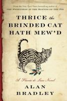 Thrice The Brinded Cat Hath Mew'd : A Flavia De Luce Novel by Bradley, C. Alan © 2016 (Added: 9/22/16)