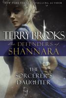 The Sorcerer's Daughter : The Defenders Of Shannara by Brooks, Terry © 2016 (Added: 5/24/16)