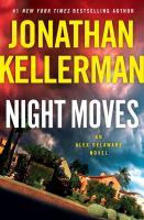 Night Moves : An Alex Delaware Novel by Kellerman, Jonathan © 2018 (Added: 2/13/18)