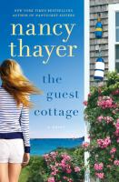 The Guest Cottage : A Novel by Thayer, Nancy © 2015 (Added: 5/12/15)