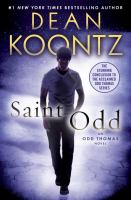 Saint Odd : An Odd Thomas Novel by Koontz, Dean R. (Dean Ray) © 2015 (Added: 1/13/15)