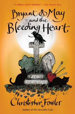 cover of Bryant & May and the Bleeding Heart: A Peculiar Crimes Unit Mystery