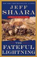 The Fateful Lightening: A Novel of the Civil War