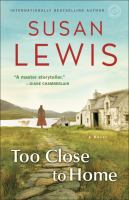 Too Close To Home : A Novel by Lewis, Susan © 2015 (Added: 4/25/16)