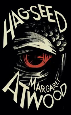 Hag-seed : William Shakespeare's the Tempest retold