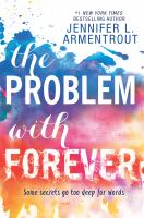 The Problem With Forever by Armentrout, Jennifer L. © 2016 (Added: 7/26/16)