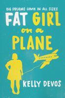 Fat Girl On A Plane : A Novel by Devos, Kelly © 2018 (Added: 7/10/18)