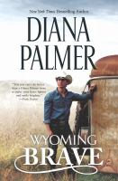 Wyoming Brave by Palmer, Diana © 2016 (Added: 1/3/17)