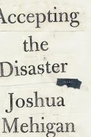 Accepting The Disaster by Mehigan, Joshua © 2014 (Added: 1/9/15)