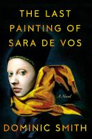 The Last Painting Of Sara De Vos by Smith, Dominic © 2016 (Added: 5/5/16)